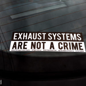 Exhaust Systems Are Not a Crime Vinyl Decal High Quality Sticker